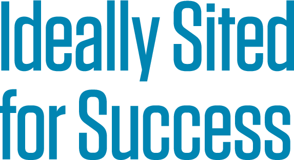 Ideally Sited for Success